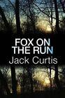 Fox on the Run by Jack Curtis (Paperback / softback, 2014)