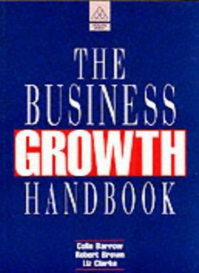 The Business Growth Handbook By Colin Barrow,etc., Robert Brown, Liz Clarke