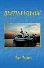 Destiny Voyage by Alyce Holmes (Paperback / softback, 2006)