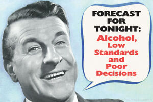 Forecast-For-Tonight-Alcohol-and-Poor-Decisions-Retro-Humor-Poster-18x12-inch