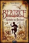 Beatrice - Rückkehr ins Buchland von Markus Walther (2016, Taschenbuch)