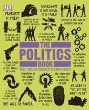 Big Ideas Simply Explained: The Politics Book by Dorling Kindersley Publishing Staff (2013, Hardcover)