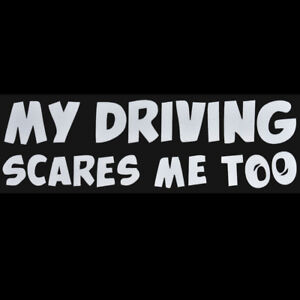 Funny-MY-DRIVING-SCARES-ME-TOO-Car-Stickers-Car-Window-Vinyl-Decal-Sticker-TR