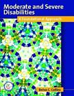 Moderate and Severe Disabilities : A Foundational Appoach by Belva C. Collins (2006, Hardcover)