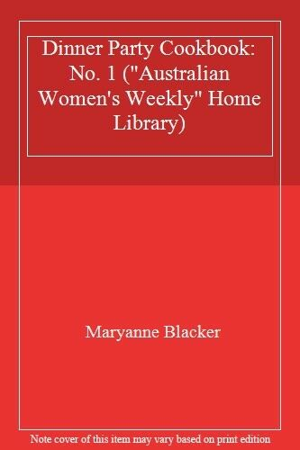 """Dinner Party Cookbook: No. 1 (""""Australian Women's Weekly"""" Home Library) By Mary"""