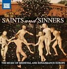 Saints and Sinners: The Music of Medieval and Renaissance Europe (CD, Feb-2014, Naxos (Distributor))