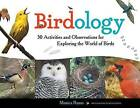 Birdology: 30 Activities and Observations for Exploring the World of Birds by Monica Russo (Paperback, 2015)