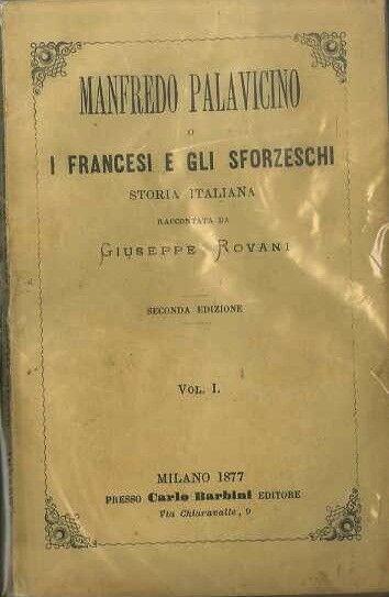 Manfredo Palavicino o i francesi e gli sforzeschi: storia italiana. Seconda ediz