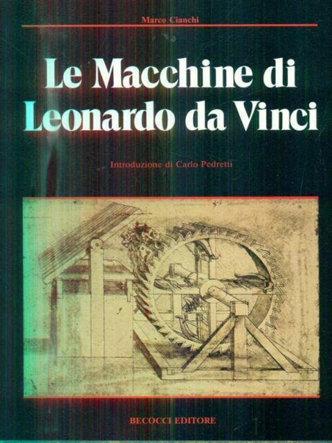 LE MACCHINE DI LEONARDO DA VINCI  CIANCHI MARCO BECOCCI  0000