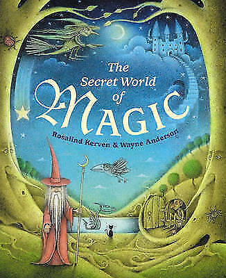 1 of 1 - Kerven, Rosalind, The Secret World of Magic, Very Good Book