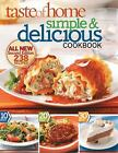 Simple and Delicious : All-New, 238 Recipes by Taste of Home Editorial Staff (2010, Paperback)