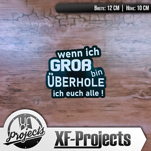 Autoaufkleber-Wenn-ich-Gross-bin-Uberhole-ich-alle-12x10cm-Aufkleber-Sticker-Fun