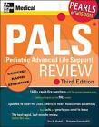 PALS (Pediatric Advanced Life Support) Review: Pearls of Wisdom by Guy H. Haskell, Marianne Gausche-Hill (Paperback, 2007)