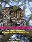 Wild Caribbean: The Hidden Wonders of the World's Most Famous Islands by Michael Bright (Paperback / softback)