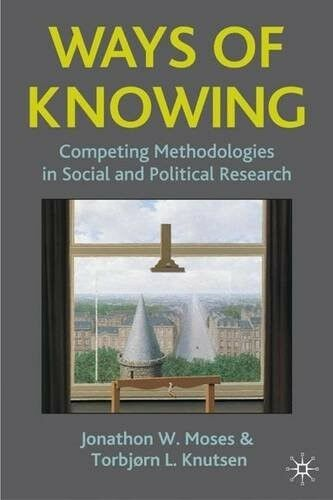 Very Good, Ways of Knowing: Competing Methodologies in Social and Political Rese