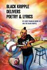 Black Kripple Delivers Poetry & Lyrics by Leroy Franklin Moore (Paperback / softback, 2015)