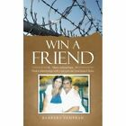 Win a Friend: Marry Behind Bars. Find a Relationship with God and Our Lord Jesus Christ. by Barbara Vampran (Paperback / softback, 2014)