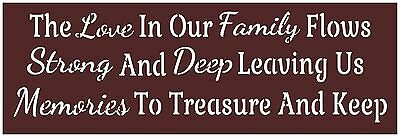 Primitive Stencil For Signs, The Love In Our Family Flows Strong And Deep (#283)
