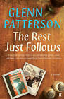 The Rest Just Follows by Glenn Patterson (Paperback, 2015)