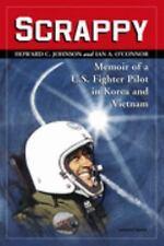 Scrappy: Memoir of a U.S. Fighter Pilot in Korea and Vietnam, Ian A. O'connor, H
