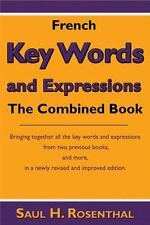 French Key Words and Expressions : The Combined Book by Saul H. Rosenthal...