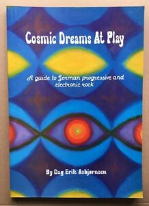 COSMIC DREAMS AT PLAY: GUIDE TO GERMAN PROGRESSIVE AND ELECTRONIC By Dag Erik NM   eBay