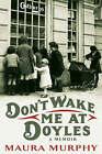 Don't Wake Me at Doyle's by Maura Murphy (Hardback, 2004)