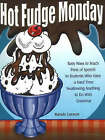 Hot Fudge Monday: Tasty Ways to Teach Parts of Speech to Students Who Have a Hard Time Swallowing Anything to Do with Grammar by Randy Larson (Paperback, 2007)