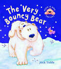 The Very Bouncy Bear by Jack Tickle (Board book, 2004)