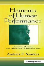 Elements of Human Performance : Reaction Processes and Attention in Human...