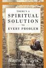 There's a Spiritual Solution to Every Problem by W Wayne Dyer 9780060929701