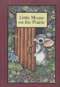 Little-Mouse-on-the-Prairie-Serendipity-Books-Turtleback
