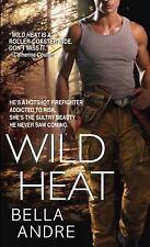 Wild Heat Andre, Bella Mass Market Paperback