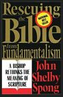 Rescuing The Bible From Fundamentalism by Spong John Shelby 0060675187 1993