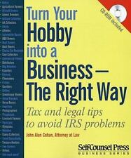 Turn Your Hobby into a Business - The Right Way: Tax and legal tips to avoid IRS