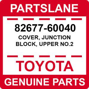 UPPER NO.2 82677-60040 JUNCTION BLOCK 8267760040 Genuine Toyota COVER
