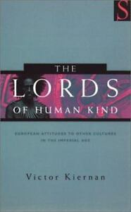 The-Lords-of-Human-Kind-European-Attitudes-to-Other-Cultures-in-the-Imperial