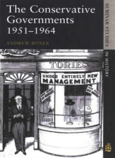 The Conservative Governments, 1951-1964 (Seminar Studies in History) By Andrew