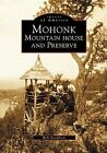 Mohonk: Mountain House and Preserve by Robi Josephson (Paperback / softback, 2002)