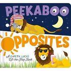 Peekaboo Opposites by Little Tiger Press Group (Novelty book, 2017)