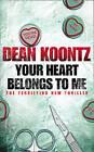 Your Heart Belongs to Me by Dean Koontz (Paperback, 2009)