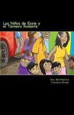 Los niños de Essie y el Ternero Rodante by Berthalicia Brown (2012, Paperback)