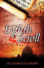 The Eighth Scroll by Laurence B Brown, Dr Laurence B Brown (Paperback / softback)