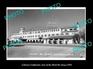 OLD-LARGE-HISTORIC-PHOTO-OF-CALEXICO-CALIFORNIA-VIEW-OF-HOTEL-DE-ANZA-c1940