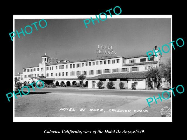 OLD LARGE HISTORIC PHOTO OF CALEXICO CALIFORNIA, VIEW OF HOTEL DE ANZA c1940