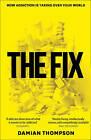 The Fix by Damian Thompson (Paperback, 2013)