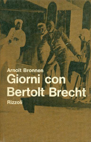 BRONNEN Arnolt, Giorni con Bertolt Brecht