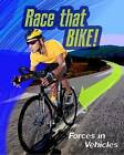 Race That Bike: Forces in Vehicles by Angela Royston (Paperback, 2016)