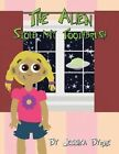 The Alien Stole My Toothbrush by Jessica Byrne (Paperback / softback, 2013)