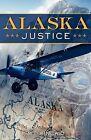 Alaska Justice by M D Kincaid (Paperback / softback, 2007)